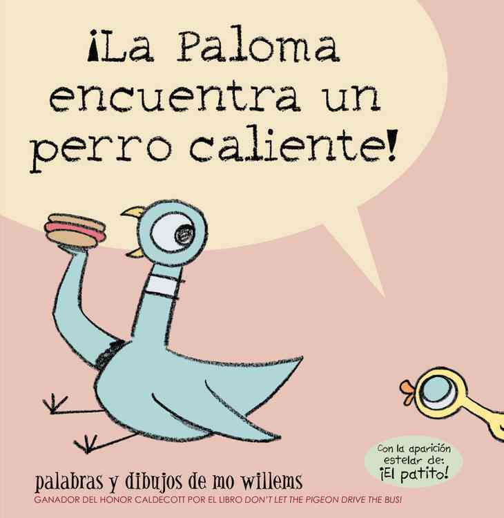 ?La Paloma encuentra un perro caliente! / The Pigeon Finds a Hot Dog! By Willems, Mo/ Willems, Mo (ILT)