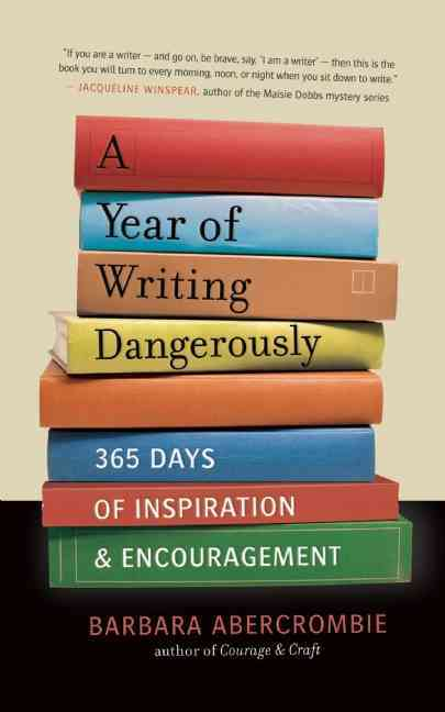 A Year of Writing Dangerously By Abercrombie, Barbara